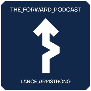 the forward podcast lance Armstrong
